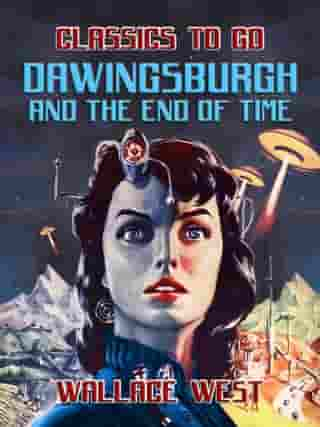 Dawingsburgh and The End Of Time