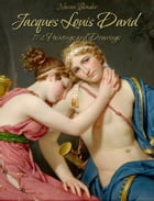 Jacques Louis David: 172 Paintings and Drawings by Narim Bender