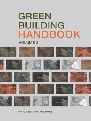 Green Building Handbook: Volume 2 A Guide to Building Products and their Impact on the Environment
