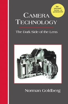 Book Camera Technology: The Dark Side of the Lens by Goldberg, Norman