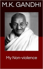 My Non-violence by M.K. Gandhi