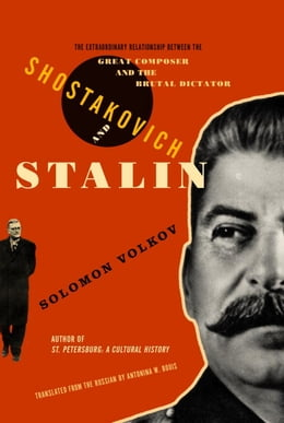 Book Shostakovich and Stalin: The Extraordinary Relationship Between the Great Composer and the Brutal… by Solomon Volkov