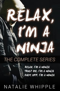 Relax, I'm A Ninja: The Complete Series