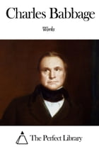 Works of Charles Babbage by Charles Babbage