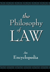 The Philosophy of Law: An Encyclopedia