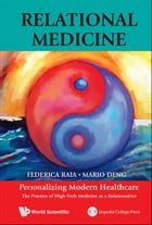 Relational Medicine: Personalizing Modern Healthcare: The Practice of High-Tech Medicine as a RelationalAct by Federica Raia