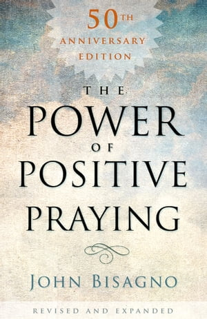The Power of Positive Praying
