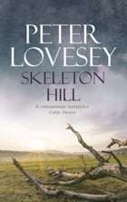 Skeleton Hill: 10 by Peter Lovesey