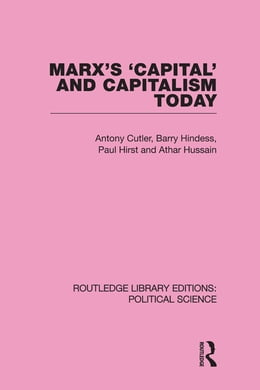 Book Marx's Capital and Capitalism Today Routledge Library Editions: Political Science Volume 52 by Tony Cutler