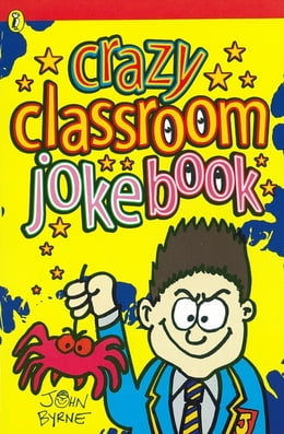 Book Crazy Classroom Joke Book by John Byrne