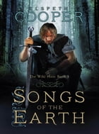 Songs of the Earth: The Wild Hunt Book One by Elspeth Cooper