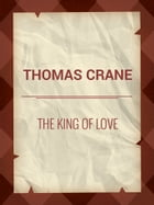 The King of Love by Thomas Crane
