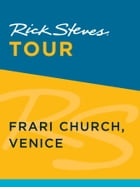 Rick Steves Tour: Frari Church, Venice (Enhanced) by Rick Steves