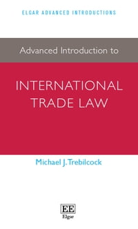 Advanced Introduction to International Trade Law