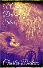 A Child's Dream of a Star by Charles Dickens