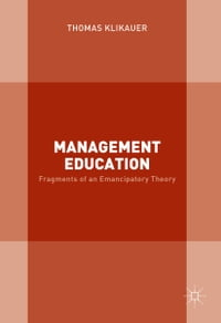 Management Education: Fragments of an Emancipatory Theory