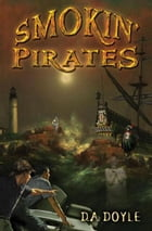 Smokin' Pirates: The Adventures of Mac & Jack Kid Sleuths by D. A. Doyle