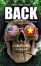 Back Part 2: Into the Jungle by Peter Alan Lloyd