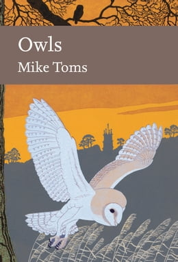 Book Owls (Collins New Naturalist Library, Book 125) by Mike Toms