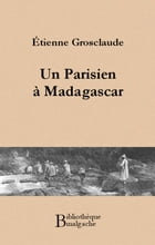 Un Parisien à Madagascar by Etienne Grosclaude