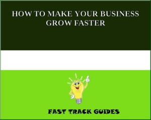 HOW TO MAKE YOUR BUSINESS GROW FASTER by Alexey