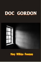 Doc Gordon by Mary Wilkins Freeman