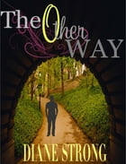 The Other Way: The Running Suspense Collection by Diane Strong