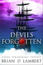 The Devils Forgotten: The Plymouth Grey, #2 by Brian Lambert
