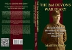 The 2nd Devons War Diary: The Second Battalion Devonshire Regiment and its Lost Men 1914-1919 by Martin Body