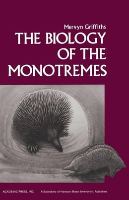 Book The Biology of the Monotremes by Griffiths, Mervyn