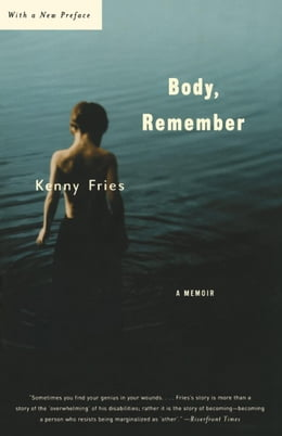 Book Body, Remember: A Memoir by Fries, Kenny