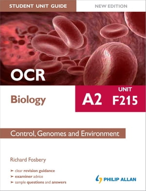 OCR A2 Biology Student Unit Guide (New Edition): Unit F215 Control,  Genomes and Environment