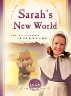 Sarah's New World: The Mayflower Adventure by Colleen L. Reece