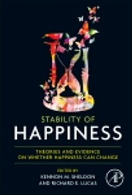 Book Stability of Happiness: Theories and Evidence on Whether Happiness Can Change by Kennon M Sheldon