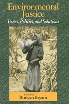 Environmental Justice: Issues, Policies, and Solutions by Roger Bezdek