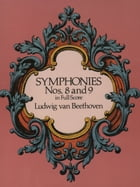 Symphonies Nos. 8 and 9 in Full Score by Ludwig van Beethoven