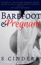 Barefoot & Pregnant: A Young Adult Romance by S. Cinders
