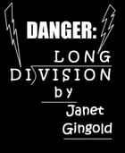 Danger: Long Division by Janet Gingold