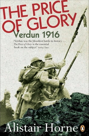 The Price of Glory Verdun 1916