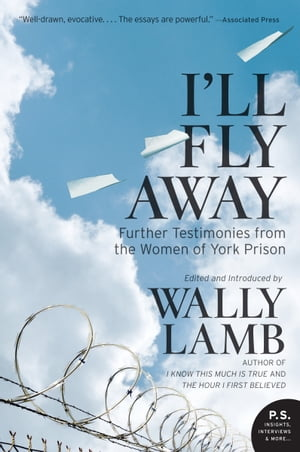 I'll Fly Away Further Testimonies from the Women of York Prison