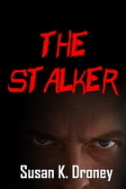 The Stalker by Susan K Droney