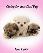 Caring For Your First Dog