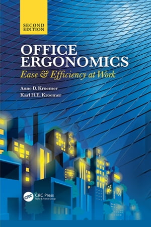 Office Ergonomics Ease and Efficiency at Work,  Second Edition