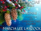 Kathi Macias' 12 Days of Christmas - Volume 5 - An Unexpected Glory by Kathi Macias