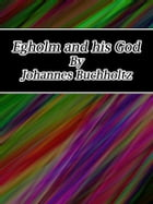 Egholm and his God by Johannes Buchholtz