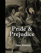 Pride and Prejudice (Annotated with Quotes) by Jane Austen