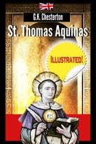 St. Thomas Aquinas (illustrated & annotated) by G. K. Chesterton