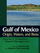 Gulf of Mexico Origin, Waters, and Biota: Volume 4, Ecosystem-Based Management