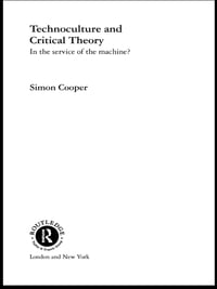 Technoculture and Critical Theory: In the Service of the Machine?
