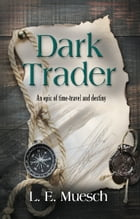 DARK TRADER by L. E.  Muesch